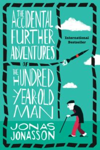 The Accidental Further Adventures Of The Hundred-Year-Old Man